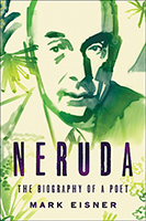 Neruda The Biography of a Poet
